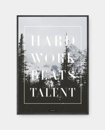 Hard work beats talent plakat i mørk ramme