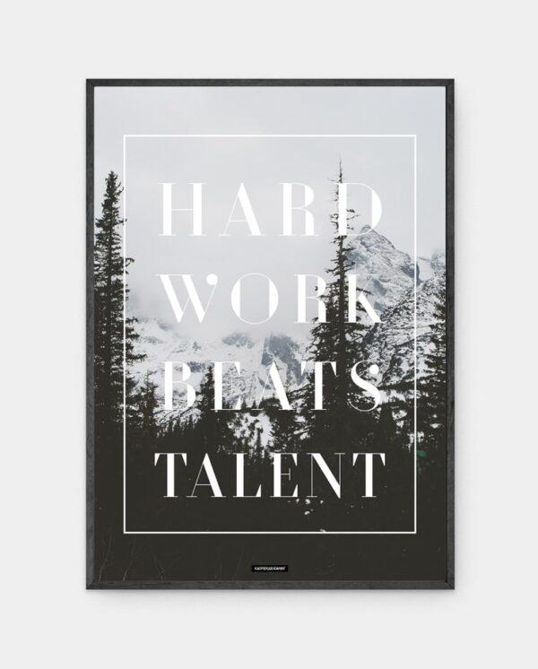 Hard work beats talent plakat i mørk ramme
