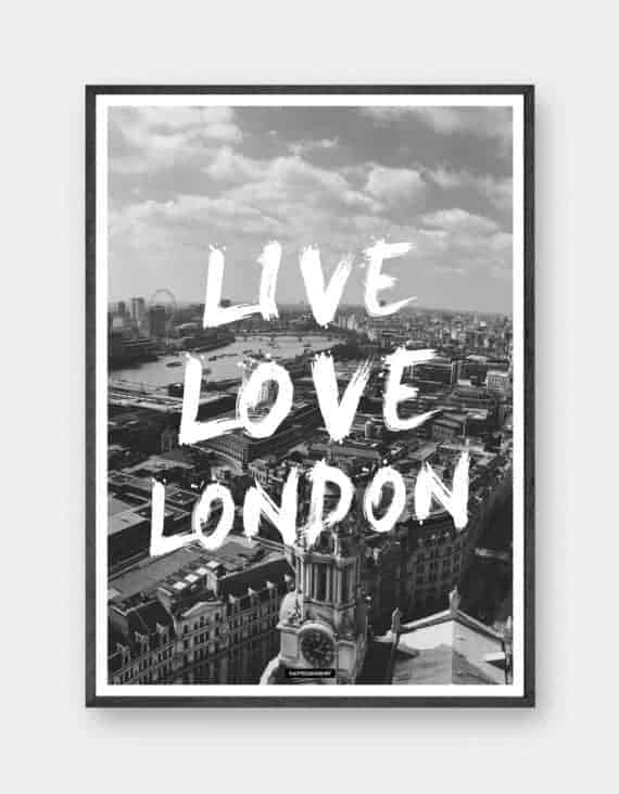 Live Love London - sort-hvid plakat
