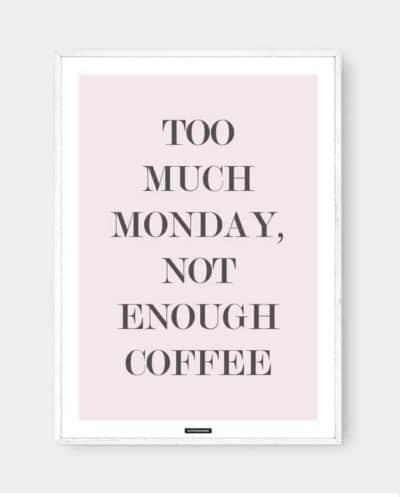 Not Enough Coffee er en plakat med humoristisk citat i hvid billederamme