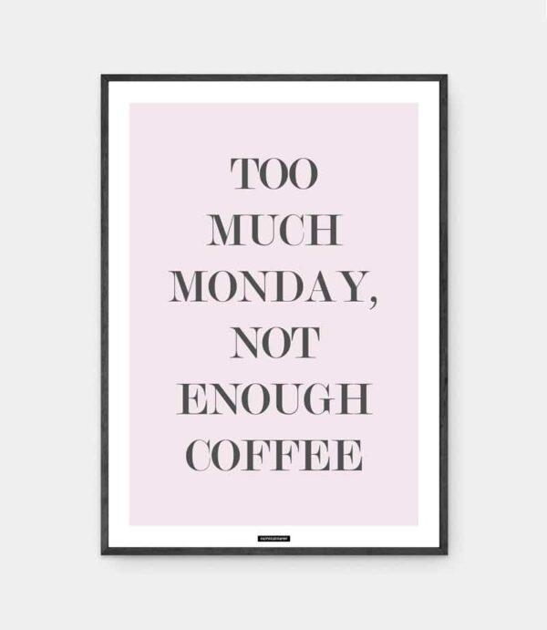 Not Enough Coffe plakat i mørk ramme