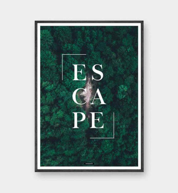 escape plakat - motiverende tekst plakat