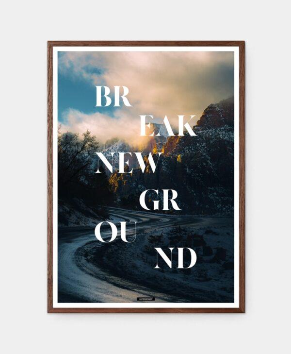Break New Ground plakat i ramme