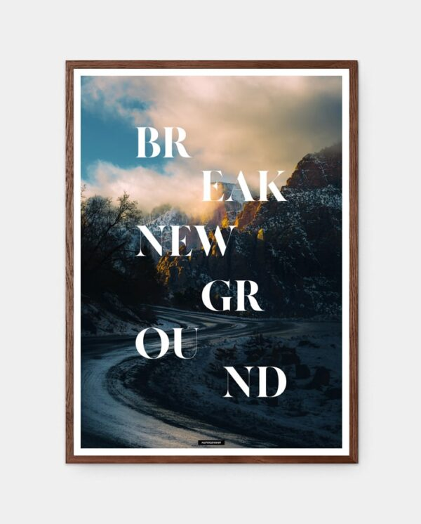 Break New Ground plakat i ramme