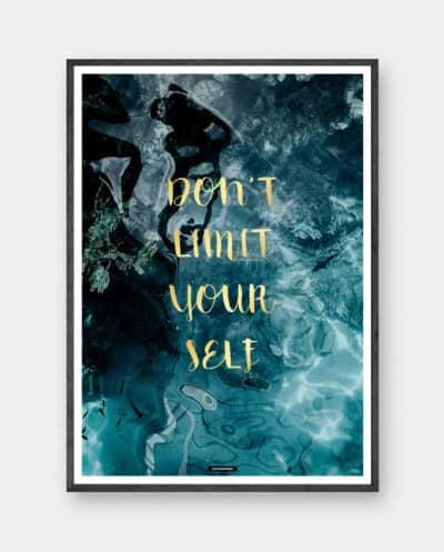Dont Limit Yourself plakat - Blå farver og guld tekst